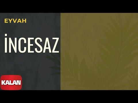 Melihat Gülses / İncesaz - Eyvah [ Eylül Şarkıları © 2002 Kalan Müzik ]