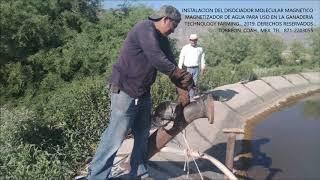 INSTALACION DEL DISOCIADOR MOLECULAR MAGNETICO PARA AGUA EN LA GANADERIA... TECHNOLOGY FARMING 2019