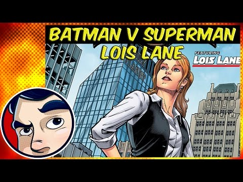 Batman V Superman: Lois Lane - Complete Story