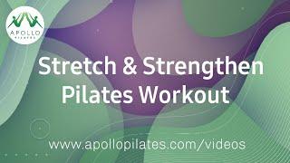 Stretch & Strengthen Pilates Workout