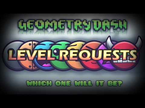 GEOMETRY DASH LEVEL REQUESTS LIVE!!!