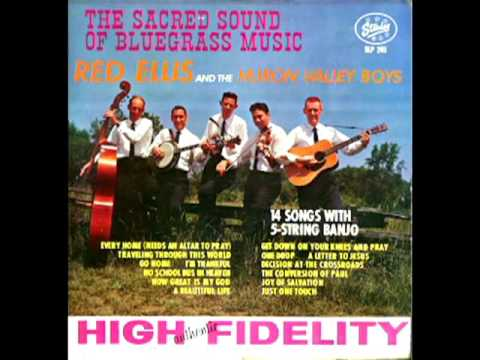 The Sacred Sound Of Bluegrass Music [1962] - Red Ellis And The Huron Valley Boys