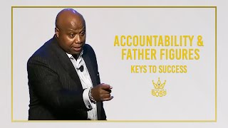 Accountability and Father Figures: The Key to Success