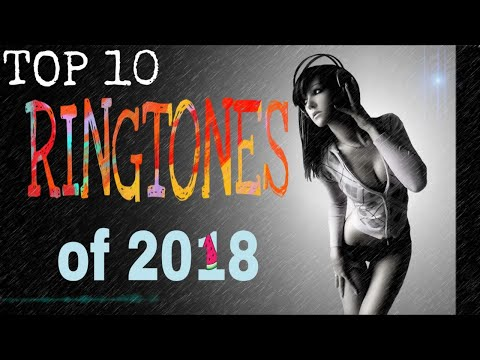 Top 10 Awesome Ringtones of 2018