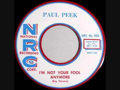 Paul Peek  -  I'm Not Your Fool Anymore