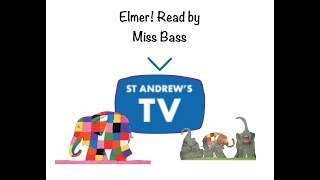 Elmer! Read by Miss Bass