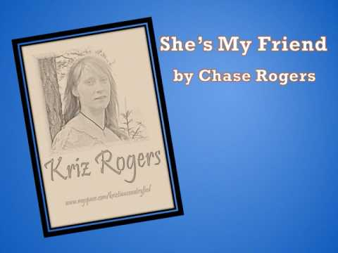 """""""She's My Friend"""" by Chase Rogers"""