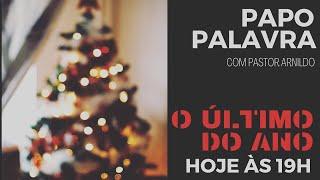 IP  Central de Itapeva - Papo Palavra com Rev. Arnildo 18/12/2020
