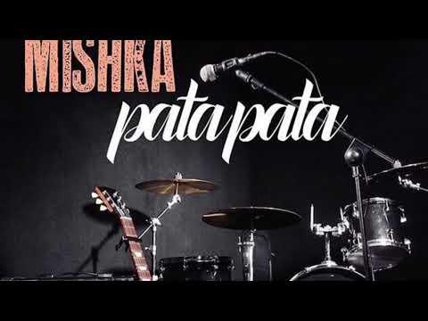 Mishka - PataPata