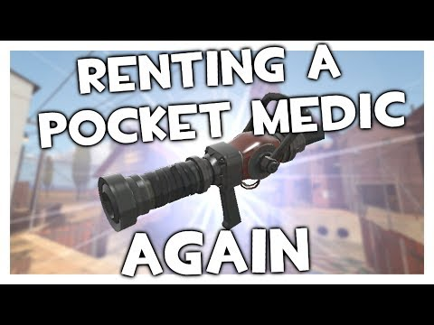 TF2 - Renting A Pocket Medic Again!