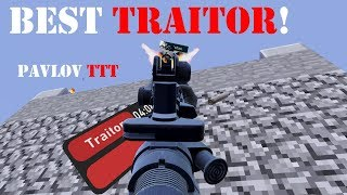 I'm the BEST Traitor in Terrorist Town! Pavlov TTT Shenanagins with Twisted!