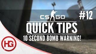 Ten Second Bomb Warning (CS:GO Quick Tips #12)