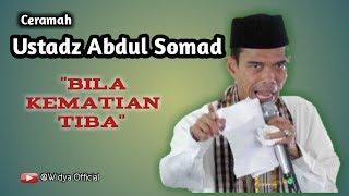 Ceramah singkat ustad abdul somad tentang kematian.
