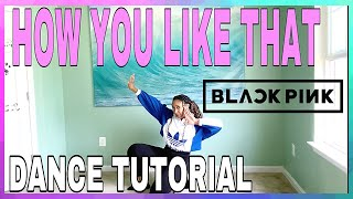 BLACKPINK - 'How You Like That' - DANCE TUTORIAL PART 1 [Mirrored]