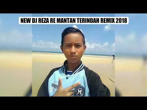 🎧NEW DJ REZA RE MANTAN TERINDAH REMIX 2018🎧