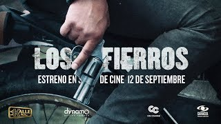 LOS FIERROS I Tráiler I Estreno 12 de septiembre de 2019