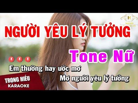 Karaoke Người Yêu Lý Tưởng Tone Nữ Nhạc Sống Âm Thanh Chuẩn | Trọng Hiếu
