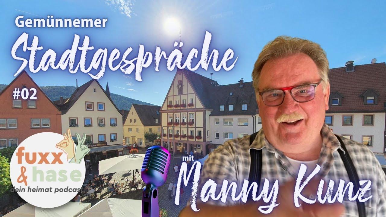 Gemünnemer Stadtgespräche #02 Manny Kunz