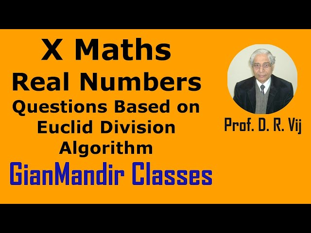 X Maths   Real Numbers   Questions Based on Euclid Division Algorithm by Preeti Ma'am