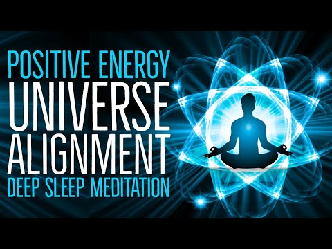 Alignment with Positive Energy and the Flow of the Universe Meditation for Sleep