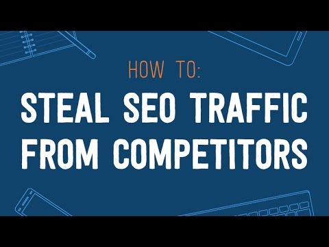 How To Steal SEO Traffic From Your Competitors [AMT-01 by Gael Breton]