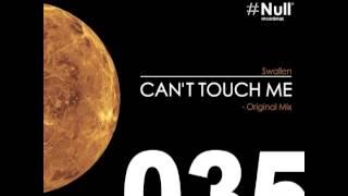 Swallen - Can't Touch Me (Original Mix)