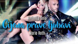 Смотреть клип Antonija Šola & Mario Roth - Cijena Prave Ljubavi