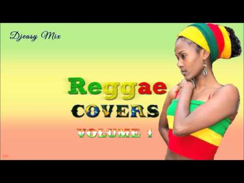 Reggae Covers (Pop,R&B and Country Inna Reggae)Vol 1mix by Djeasy