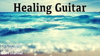 Healing Guitar - Ambient Easy Listening Light Music - Relaxing Elevator Music