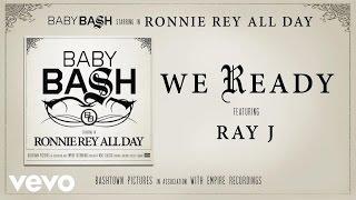Baby Bash - We Ready (Audio) ft. Ray J
