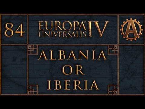 EUIV Albania or Iberia Final