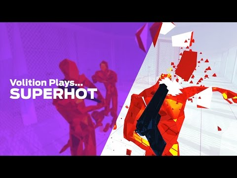 Volition Plays: SUPERHOT