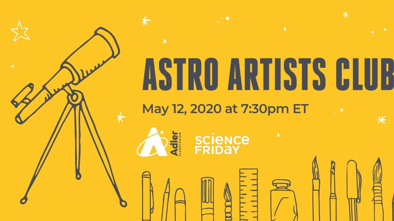Astro Artists Club with Science Friday and Adler Planetarium