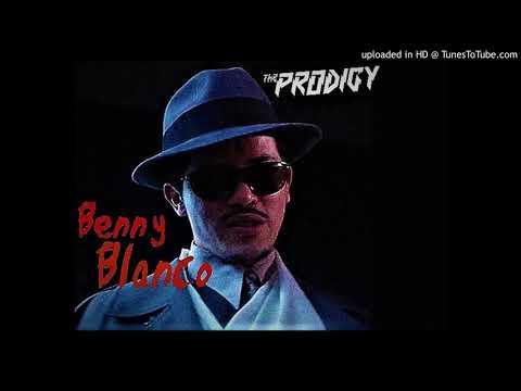 The Prodigy - Benny Blanco [2018 Mix]