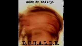 D.U.H.A.L.D.E - ONCE DE MOLLEJA