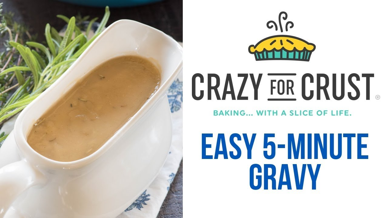 Easy 5 Minute Gravy Crazy For Crust