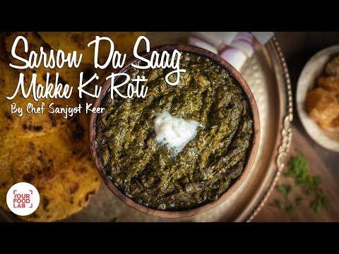 Sarso Da Saag Aur Makke Di Roti Recipe | Authentic Punjabi Sarson ka saag | Chef Sanjyot Keer