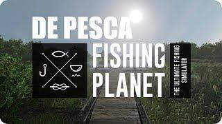 FISHING PLANET | NOS VAMOS DE PESCA | SIMULADOR | GAMEPLAY ESPAÑOL
