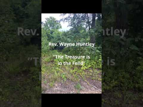 "Rev. Wayne Huntley ""The Treasure is in the Field"""
