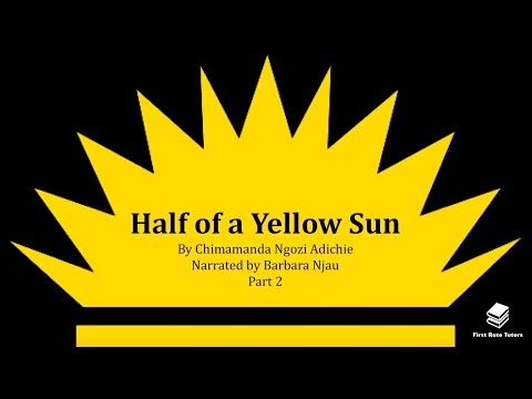 'Half Of A Yellow Sun'  In 3 Minutes: Characters, Themes And Summary (2/2) *REVISION GUIDE*
