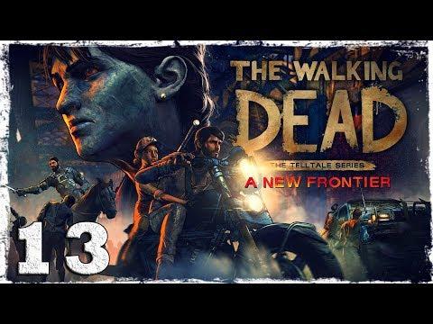 Смотреть прохождение игры The Walking Dead: A New Frontier. #13: Прости, брат.