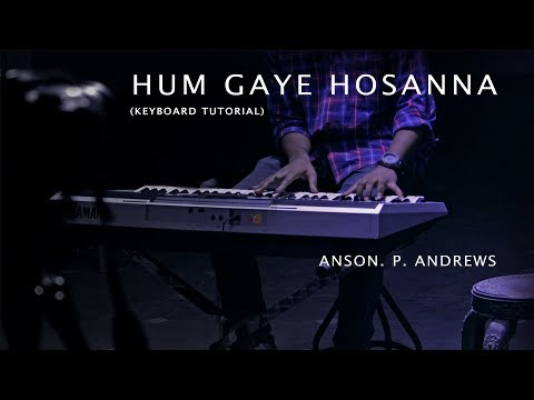 Hum Gaye Hosanna | Keyboard Tutorial | Anson P Andrews