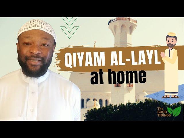Ramadan Made Easy - Ep 19: Qiyam Al-Layl  at home. {TheGoodTidings}
