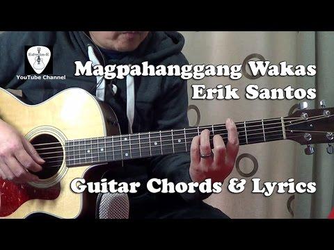Magpahanggang Wakas (Erik Santos) Guitar Chords and Lyrics - OST ...