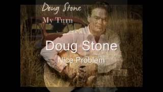 Watch Doug Stone Nice Problem video
