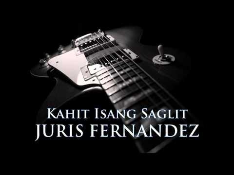 JURIS FERNANDEZ - Kahit Isang Saglit [HQ AUDIO]