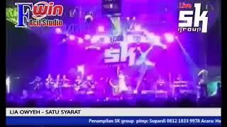SK GROUP - SATU SYARAT - LIEA OWYEAH
