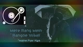 Mere rang me rangne wali ( Remix )