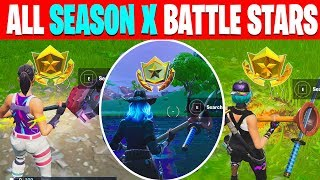 ALL SEASON 10 BATTLE STARS SECRET LOCATIONS SO FAR FORTNITE *SEASON X*