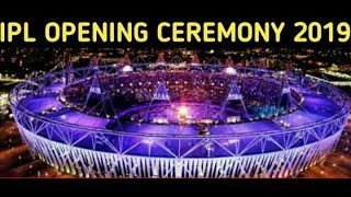 Vivo IPL Opening Ceremony 2019 Full Video || Vivo IPL 2019 opening ceremony